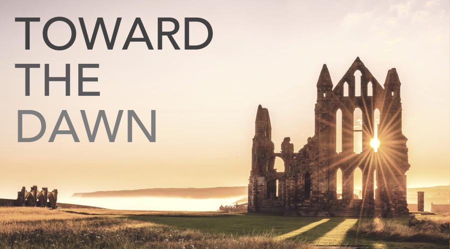 Toward the Dawn
